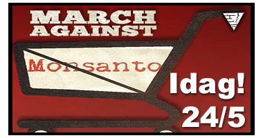 Idag: March Against Monsanto!